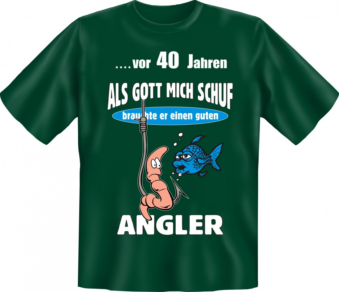 lustiges t shirt zum 40 geburtstag f r angler geschenk. Black Bedroom Furniture Sets. Home Design Ideas