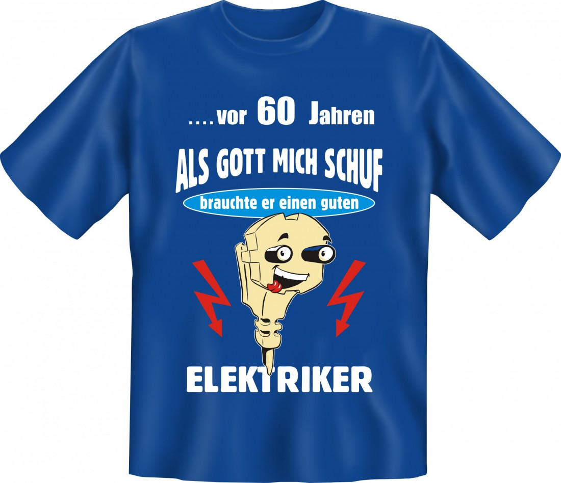 lustiges t shirt zum 60 geburtstag f r elektriker. Black Bedroom Furniture Sets. Home Design Ideas